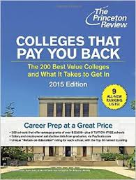 Colleges That Pay You Back: The 200 Best Value Colleges and What It Takes to Get In
